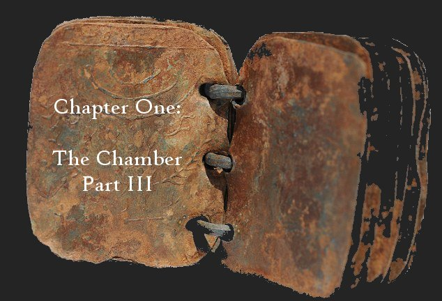 Chapter One: The Chamber, Part III