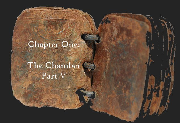 Chapter One: The Chamber, Part V
