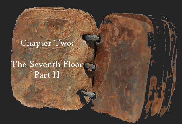 Chapter Two: The Seventh Floor, Part II