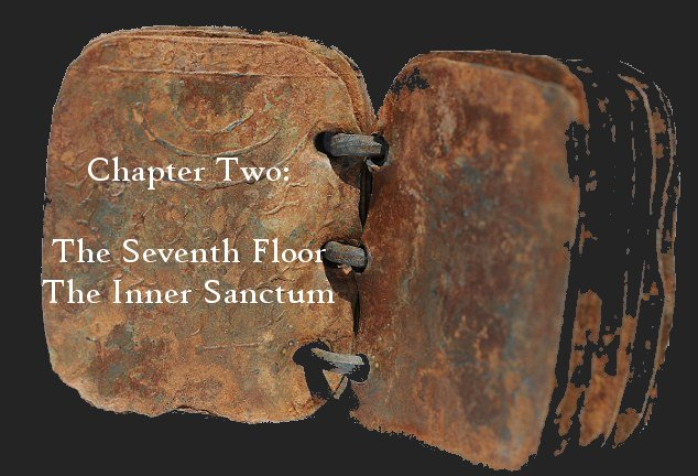 Chapter Two: The Seventh Floor, The Inner Sanctum